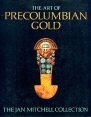 The Art Of Precolumbian Gold The Jan Mitchell Collection Букинистическое издание Издательство: The Metropolitan Museum of Art, 1985 г Мягкая обложка, 248 стр инфо 5159x.
